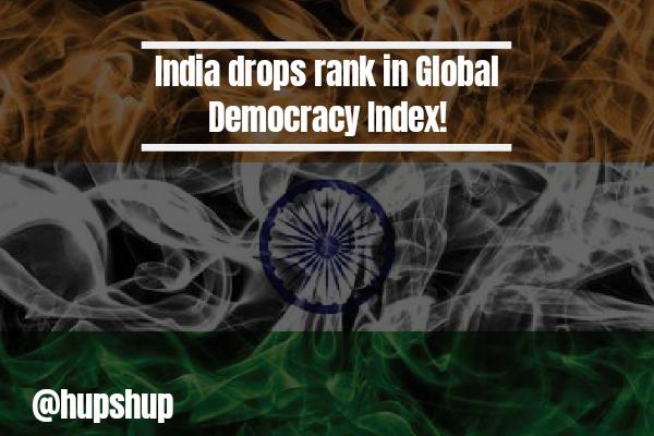 India drops rank, Democracy endangered?!